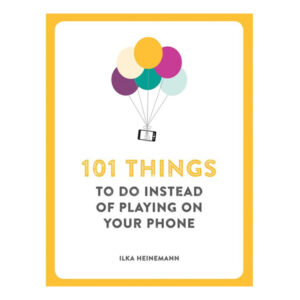 101 Things To do Instead Of Playing Phone Bok
